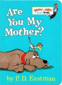 Beginers books: Are You My Mother?