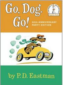 Beginers books: Go, Dog. Go!