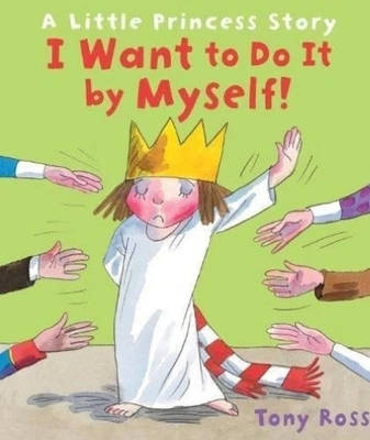 Little Princess:I want to do it dy myself!