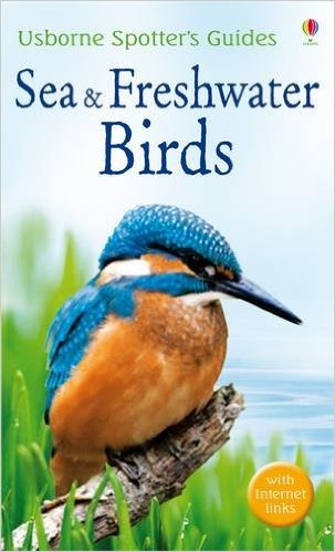 Usborne Spotters Guides:Sea and Freshwater Birds L5.1