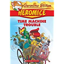 Geronimo Stilton Heromice #7 TIME MACHINE TROUBLE  L4.1