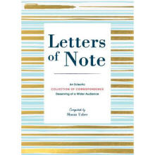 Letters of Note: An Eclectic Collection of...