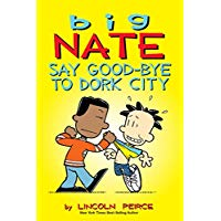 Big Nate: Say Good-bye to Dork City  L2.8