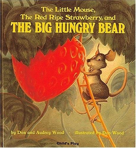 The Little Mouse,The Red Ripe Strawberry,and The Big Hungry Bear`