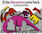 If the Dinosaurs Came Back L2.9